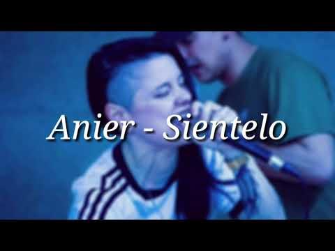 ANIER - SIENTELO (LETRA + DESCARGA)