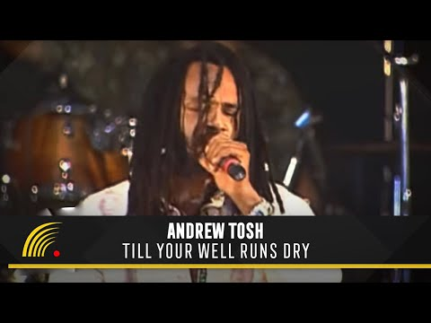 Andrew Tosh - Till Your Well Runs Dry - Tributo a Peter Tosh