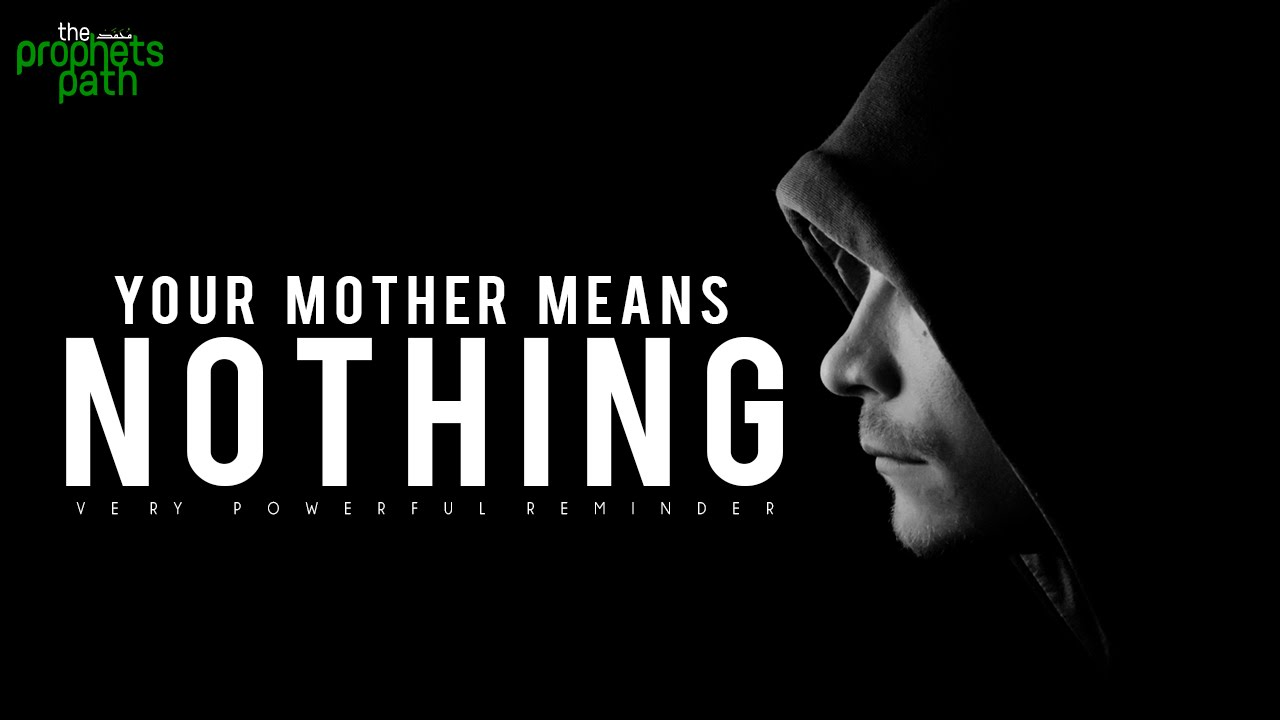 Your Mother Means Nothing To You? - Very Emotional
