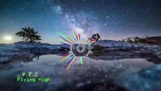 Скачать Flying High Remix P E Z