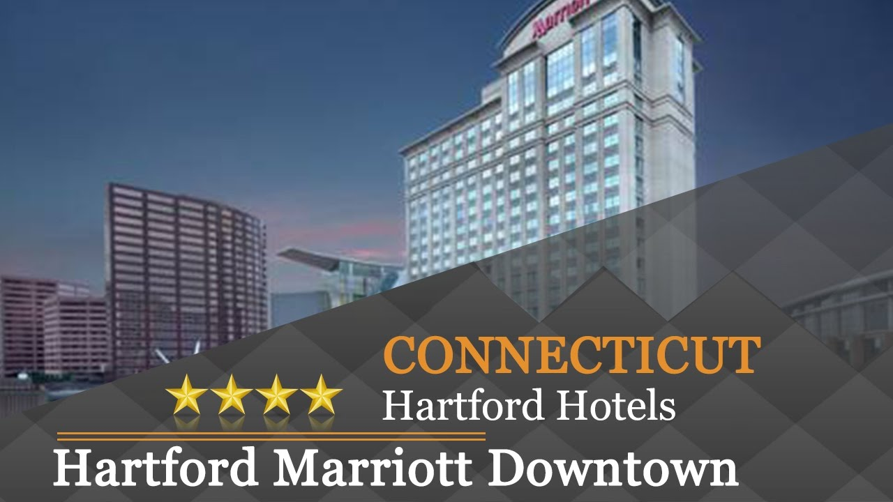 Hartford Marriott Downtown Hotels Connecticut