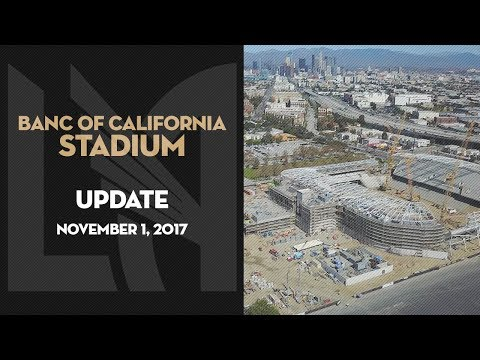 Banc of California Stadium Update | November 1, 2017