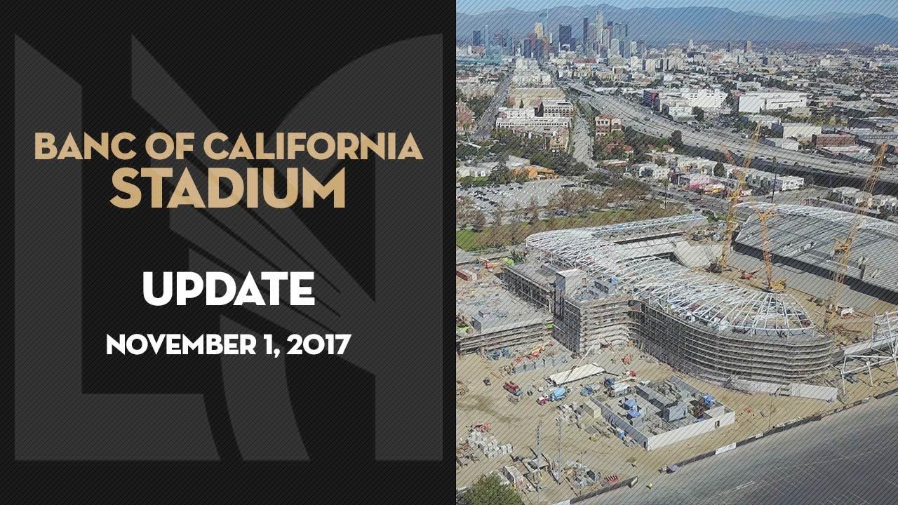 Banc Of California Stadium Update  November 1, 2017 Youtube