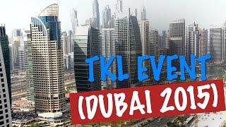 TKL Event à DUBAI les 19 et 20 Mars 2015