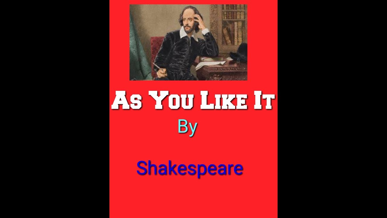 an analysis of as you like it by william shakespeare Dive deep into william shakespeare's as you like it with extended analysis, commentary, and discussion.