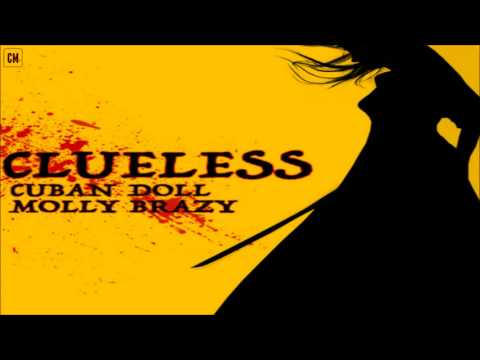 Cuban Doll - Clueless (Feat. Molly Brazy) [SINGLE] [2017]