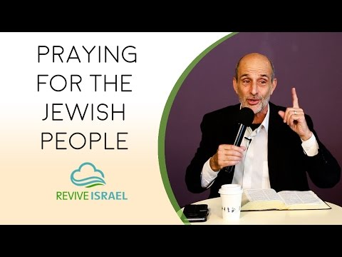 Praying for the Jewish People   Asher Intrater   Revive Israel