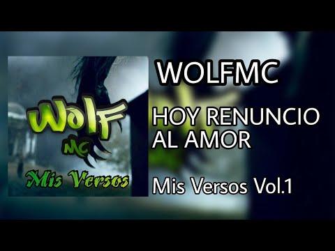 WOLFMC || HOY RENUNCIO AL AMOR || 2015 [Beat Prod. Soona Kalle Cero]