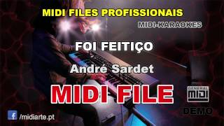 ♬ Midi file  - FOI FEITIÇO - André Sardet