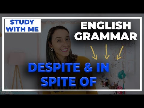 English Grammar - How To Use Despite And In Spite Of