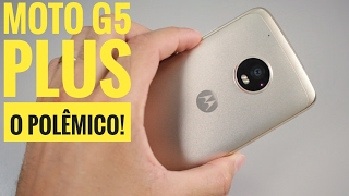 MOTO G5 PLUS - 5 DIAS DE USO E SE REALMENTE VALE A PENA COMPRAR!