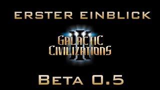 Galactic Civilizations 3 Beta 0.5 - Erster Einblick (Let