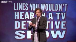 Lines You Wouldn't Hear in a TV Detective Show - Mock The Week, S9 Ep11 - BBC Two