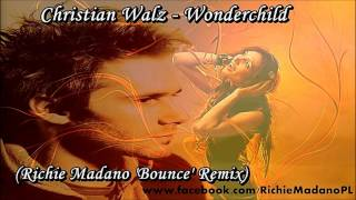 Christian Walz - Wonderchild (Richie Madano