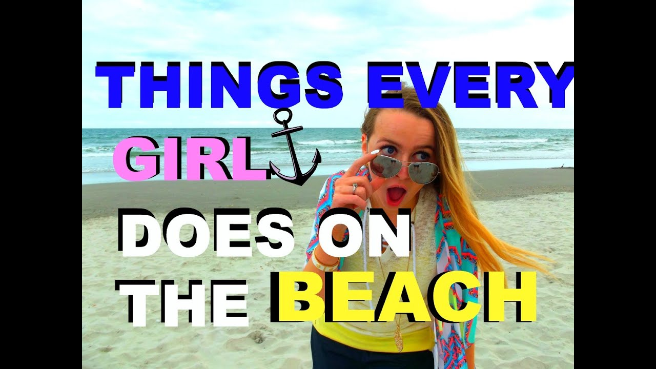 Things Every Does On The Beach Madison Alexis S
