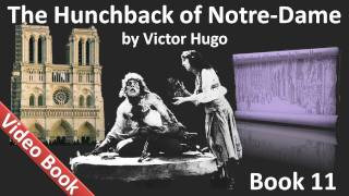 Book 11 - The Hunchback of Notre Dame Audiobook by Victor Hugo (Chs 1-4)