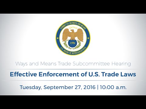"Trade Subcommittee Hearing on ""Effective Enforcement of U.S. Trade Laws"""