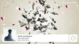 Armin van Buuren   Save My Night Allen Watts Remix Featured on A State Of Trance 2014