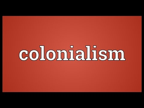 Colonialism Meaning
