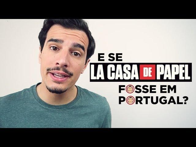 E se La Casa de Papel fosse em Portugal?