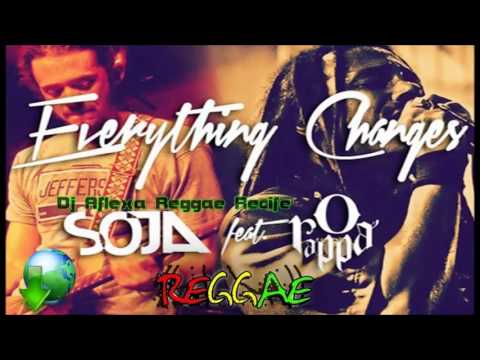 SOJA - Everything Changes feat. O Rappa - Oficial + Link Download.