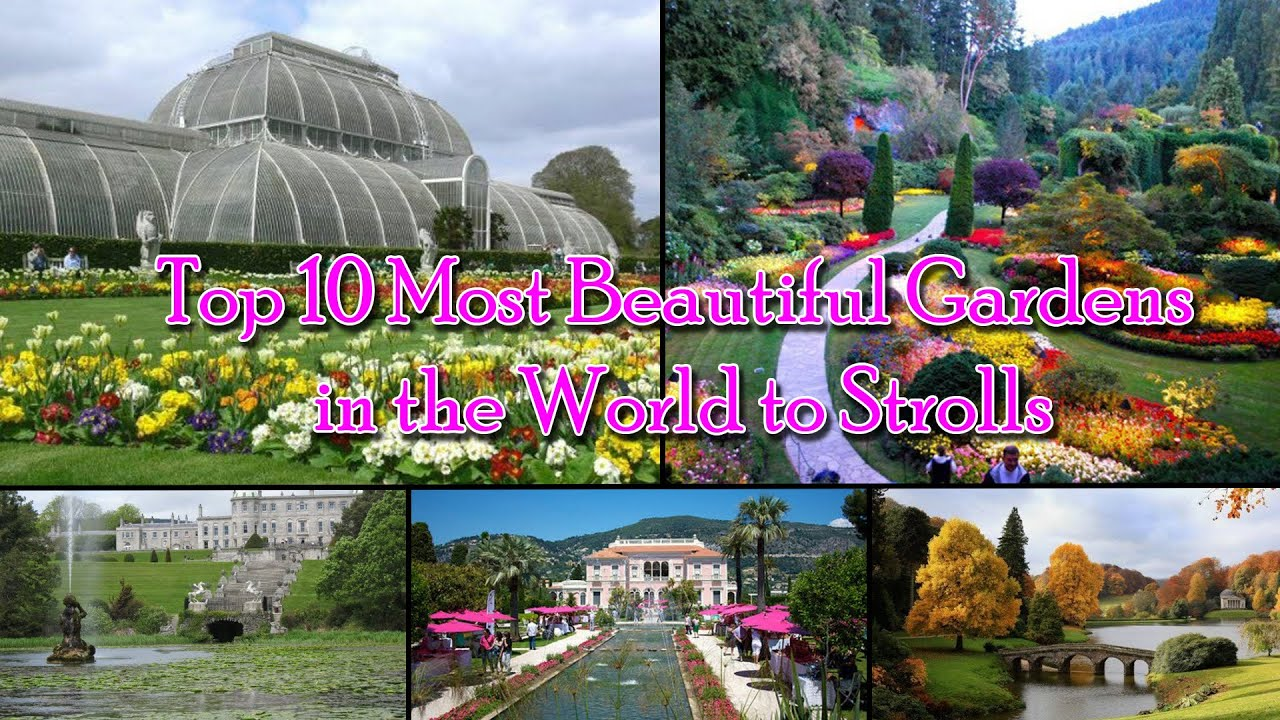 Beautiful natural gardens - Top 10 Most Beautiful Gardens In The World