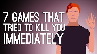 7 Games That Tried to Kill You Immediately
