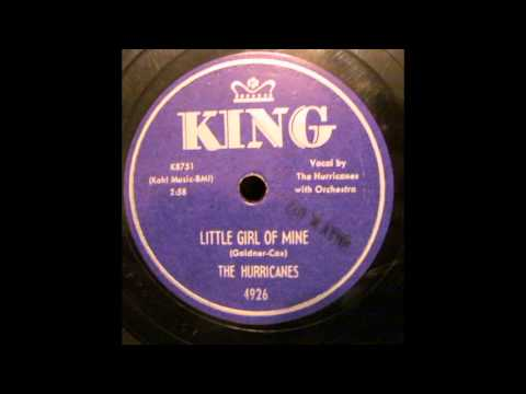 Little Girl Of Mine by Hurricanes    1956