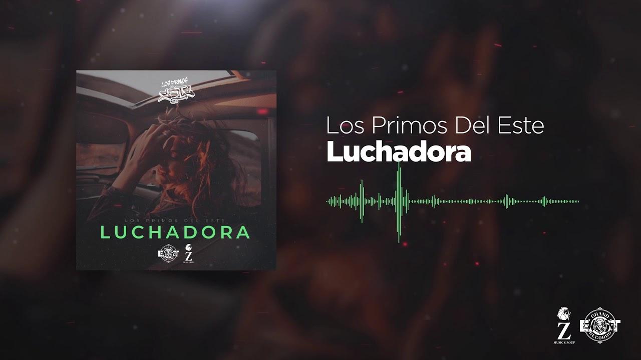 Los Primos del Este PDE - Luchadora (preview)
