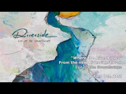 RIVERSIDE -  Where The River Flows (Album Track)