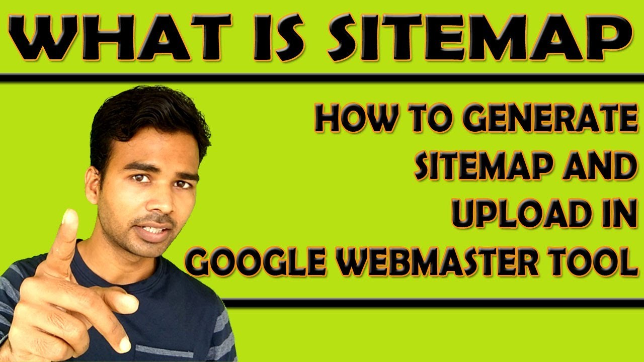 sitemap how to generate a sitemap and upload in google webmaster