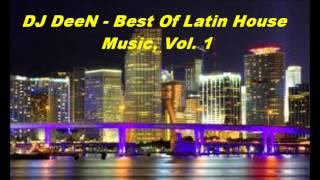 Best Of Latin House Music, Vol.1 (DJ DeeN pres. Latin House Mix)