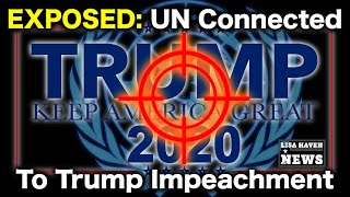 Takeover Commencing! United Nation Behind Impeachment! Evidence Supports Shocking Conspiracy! Hurry!