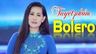 Tuyệt Phẩm Nhạc Trữ Tình Bolero 2018 - Liên Khúc Nhạc Vàng Trữ Tình Bolero Hay Nhất 2018