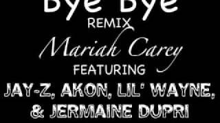 Mariah Carey - Bye Bye (Remix) (feat. Jay-Z, Akon, Lil