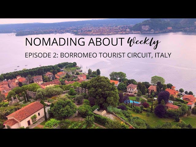 BORROMEO ISLANDS, NORTHERN ITALY - Nomading About Weekly 2