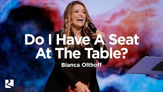 Скачать You Have A Seat At The Table Bianca Olthoff James River Church