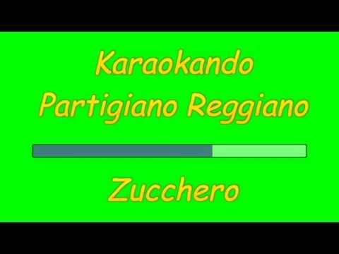 Karaoke Italiano -Partigiano Reggiano - Zucchero Fornaciari ( Testo )