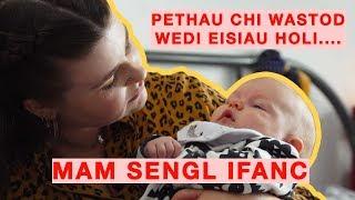 PETHAU CHI WASTOD WEDI EISIAU HOLI... MAM SENGL IFANC