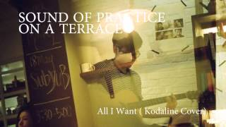 Subyub& Sam - All I Want(Kodaline Cover) @Sound of Practice on a Terrace