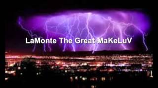 LaMonte The Great - MaKeLuV