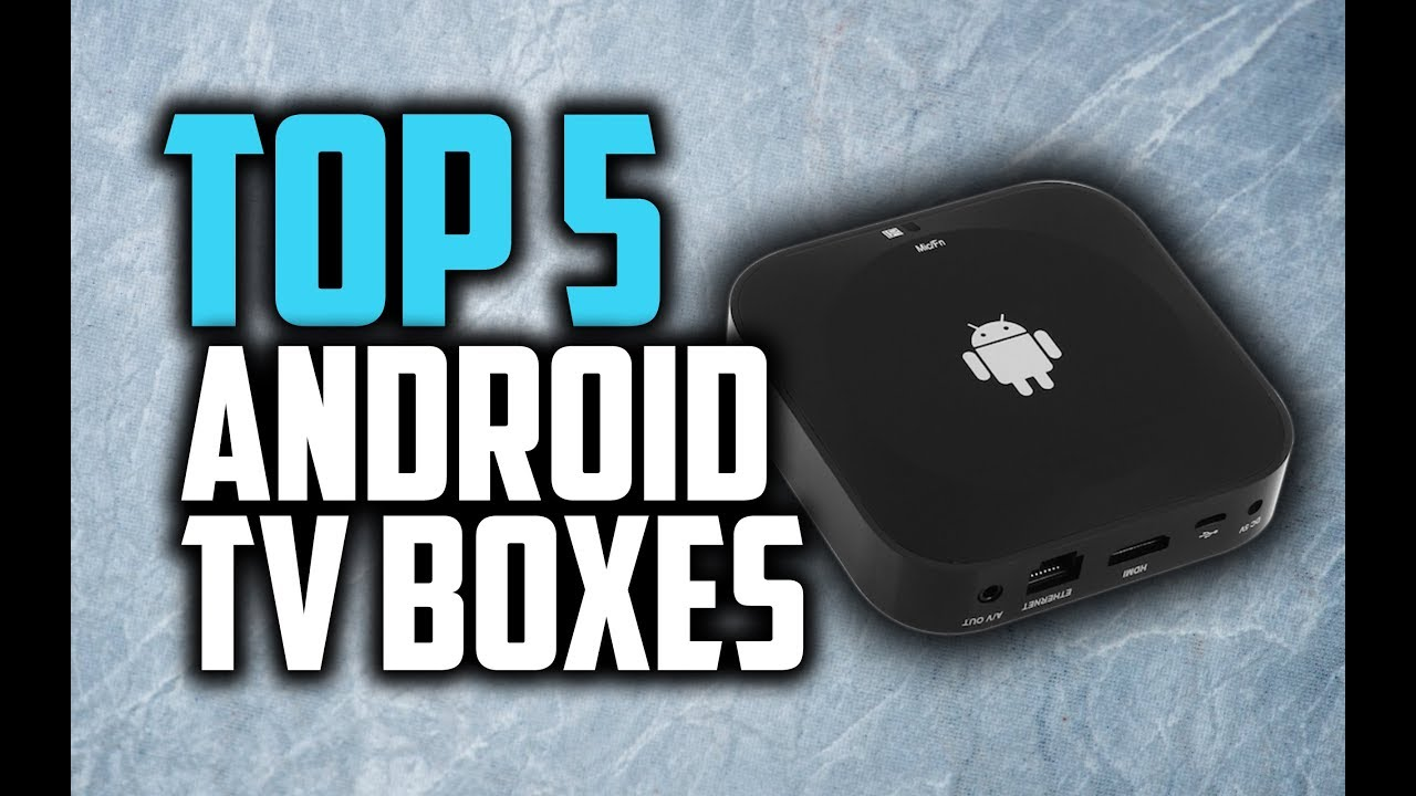 Best Android TV Boxes in 2018 - Which Is The Best Android TV Box?