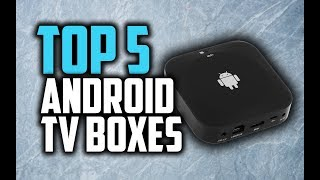 Baixar Best Android TV Boxes in 2018 - Which Is The Best Android TV Box?
