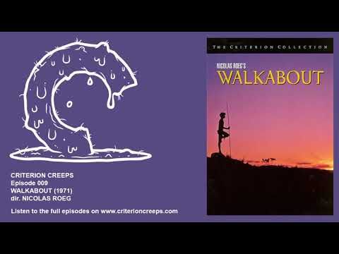 Criterion Creeps Ep. 9: Walkabout