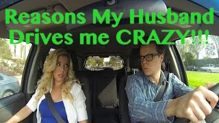 5 Reasons My Husband Drives Me Crazy!!!