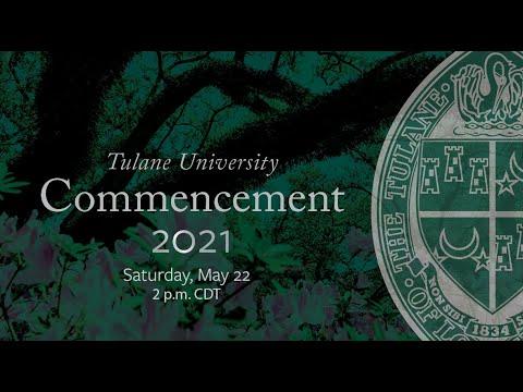 Tulane University Class of 2021 Unified Commencement Ceremony Recap