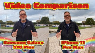 iPhone 11 Pro Max vs Samsung Galaxy S10 Plus - Video Comparison