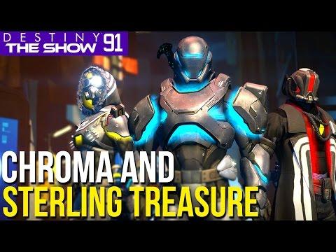 Chroma & Sterling Treasure | #91 Destiny The Show