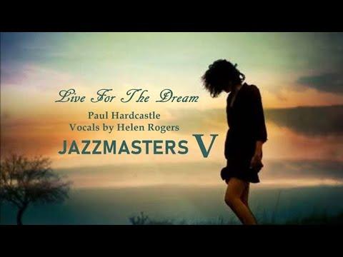 Paul Hardcastle - Live For The Dream [Jazzmasters V]