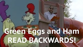 Green Eggs and Ham Read Backwards with Some Cool Reversed Video